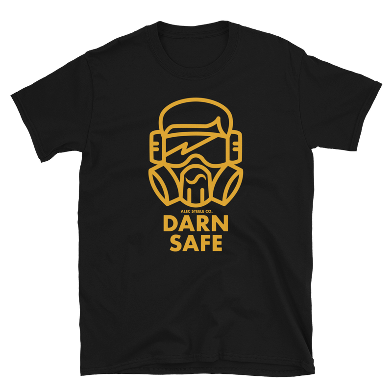 Darn Safe T-Shirt