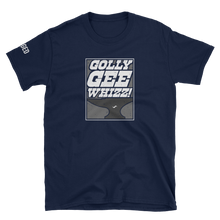 GOLLY GEE WHIZZ SHIRT!