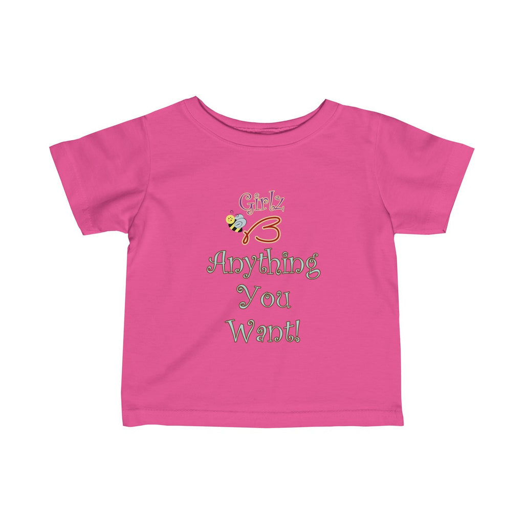 "Infant Fine Jersey Tee - ""Anything You Want"" Design"