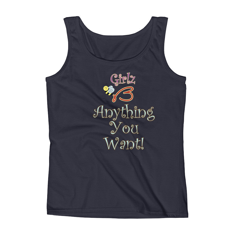 "Ladies' Tank - ""Anything You Want!"" Design"