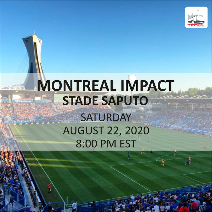 TORONTO FC VS MONTREAL IMPACT - ROAD TRIP - BUS ONLY