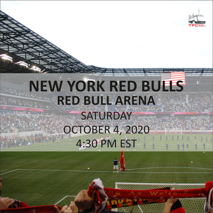 DECISION DAY -  TORONTO FC VS NEW YORK RED BULLS - ROAD TRIP OCTOBER 4TH, 2020