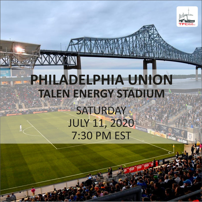 TORONTO FC VS PHILADELPHIA UNION - ROAD TRIP JULY 11TH, 2020