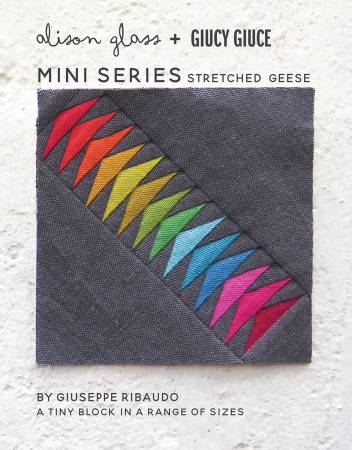 Stretched Geese Mini Series Pattern by Alison Glass + Giucy Giuce