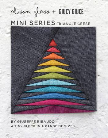 Mini Series Triangle Geese by Alison Glass + Giucy Guice Pattern