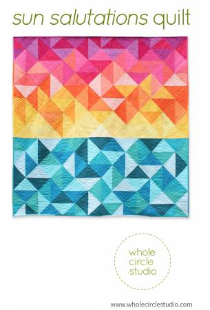 Sun Salutations Quilt Pattern by Whole Circle Studios