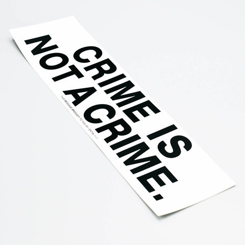 CRIME IS NOT A CRIME STICKER - CENTRAL HIGH - OTHER CENTRAL HIGH BRAND