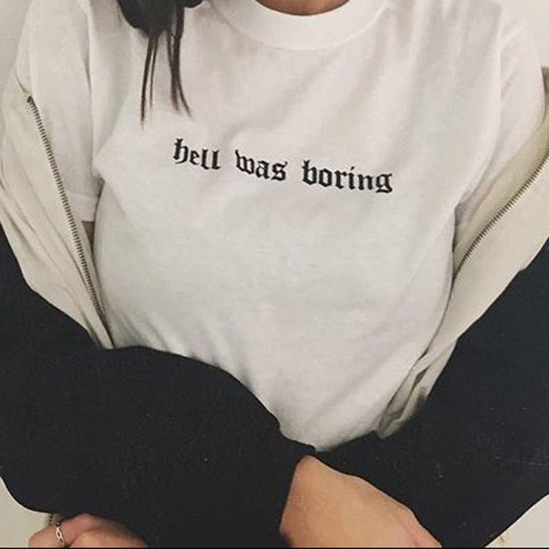 Hell Was Boring Tee