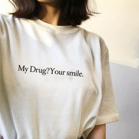 My Drug? Your Smile Tee