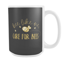 Bee Like Me Care for Bees Mugs