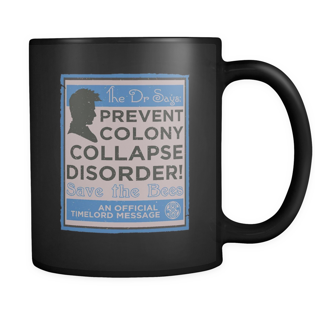 Dr Who Prevent Colony Collapse Disorder Bee Mugs