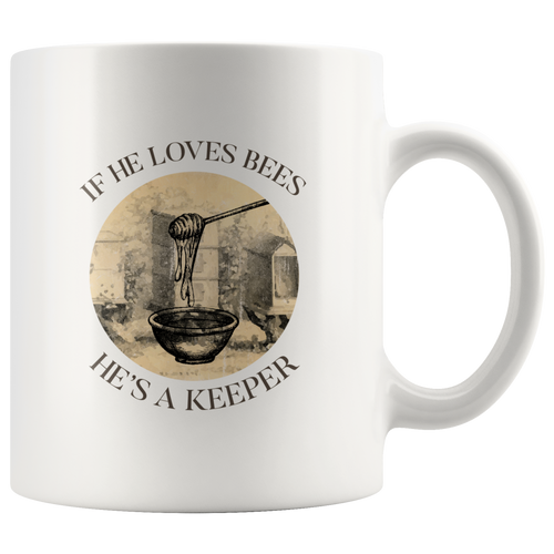 If He Loves Bees, He's a keeper Mug