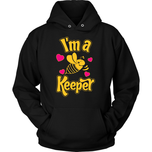 I'm a Keeper! Save the Bee Womens and Mens Hoodie