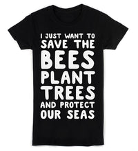 Save The Bees, Plant Trees And Protect Our Seas Womens T-Shirt