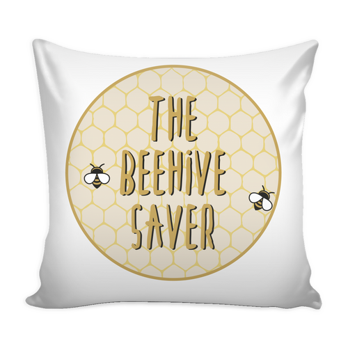 The Beehive Saver Pillow Cases Gifts