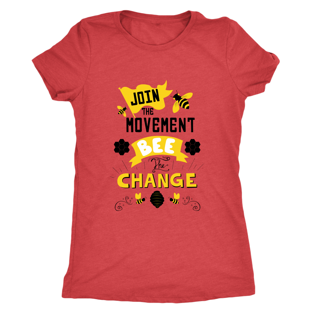 Join the Movement! Bee the Change Womens Bella Bee Shirts
