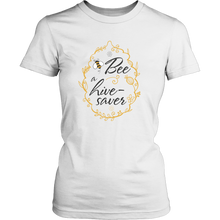 Bee a Hive Saver Womens T Shirt