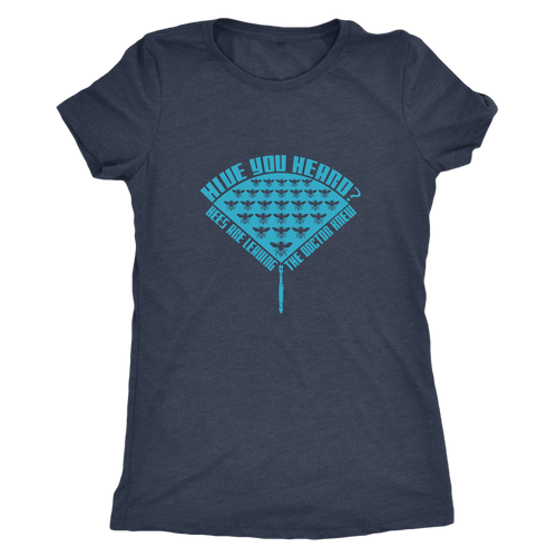 Dr Who Hive you Heard Womens Bee Shirts