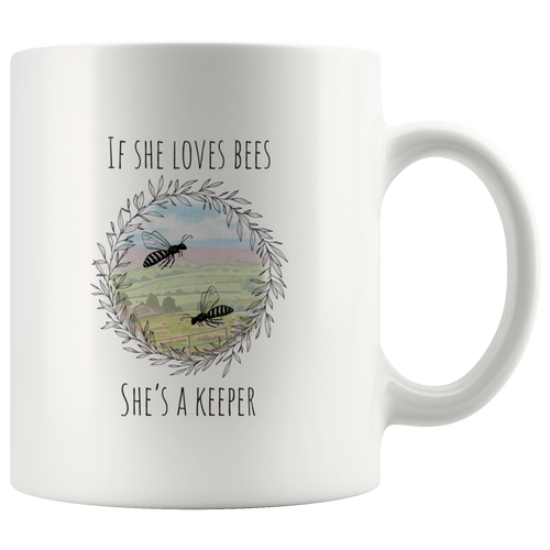 If she Loves Bees, she's a keeper Mug