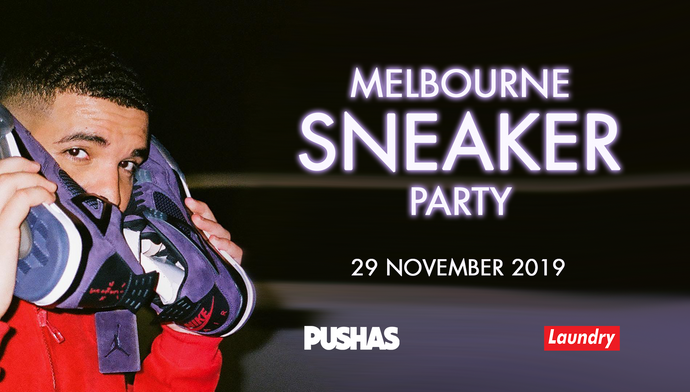 Melbourne Sneaker Party - PUSHAS x Laundry