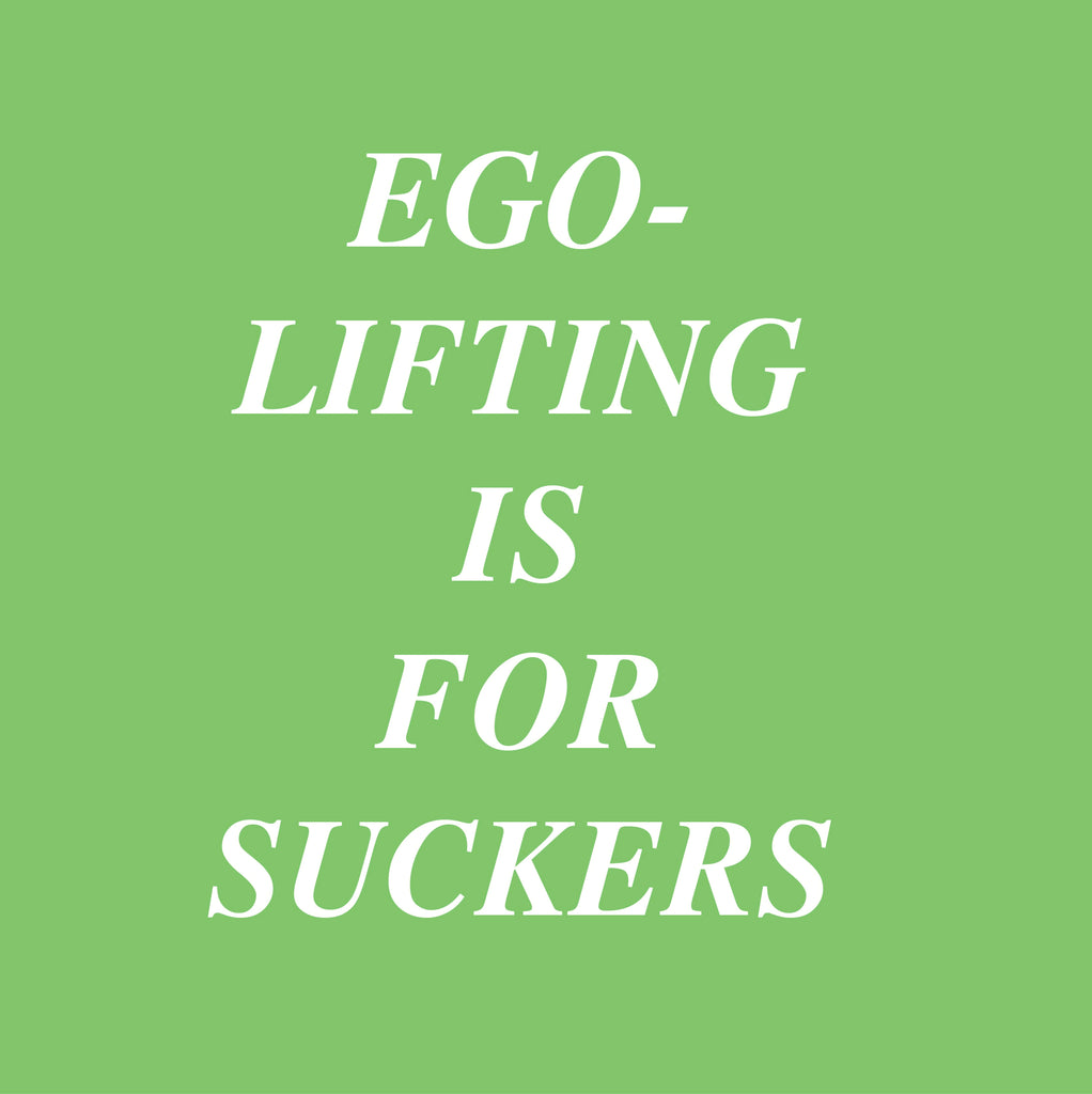 Ego-lifting is just EMBARRASSING
