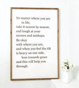 No Matter Where You Are in Life Sign