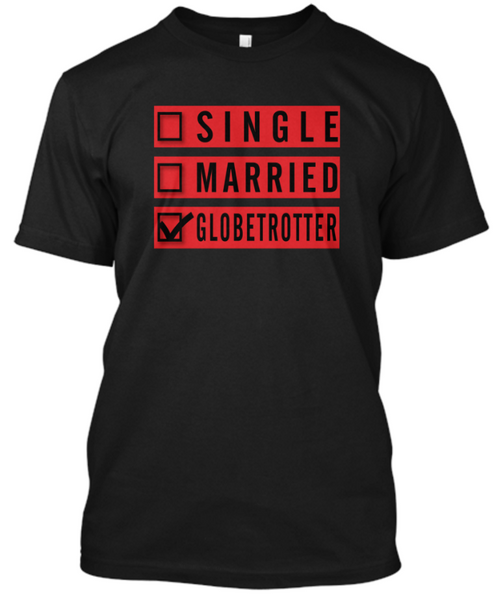 Single, Married, Globetrotter