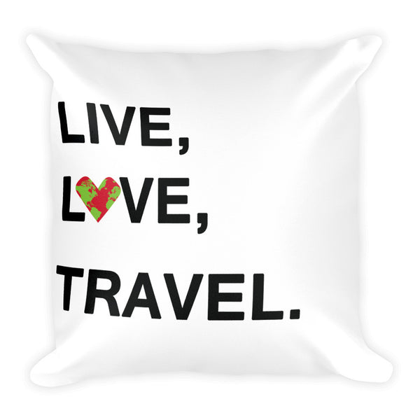 Live, Love, Travel Square Pillow