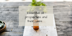 Essential oil properties and their uses