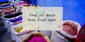 Find out about toxic free dyes