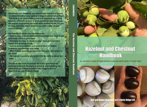 THE HAZELNUT AND CHESTNUT HANDBOOK: All you need to know to grow hazelnuts and chestnuts from 2 to 20,000 trees!  Select Color or B & W.