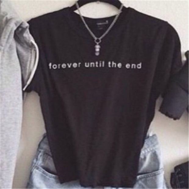 Forever until the end T Shirt Women Plus SIze Cotton T-shirt Short Sleeve Cool Black Graphic Top&Tee High Fashion Tshirt F10126 - Jessikas Tops