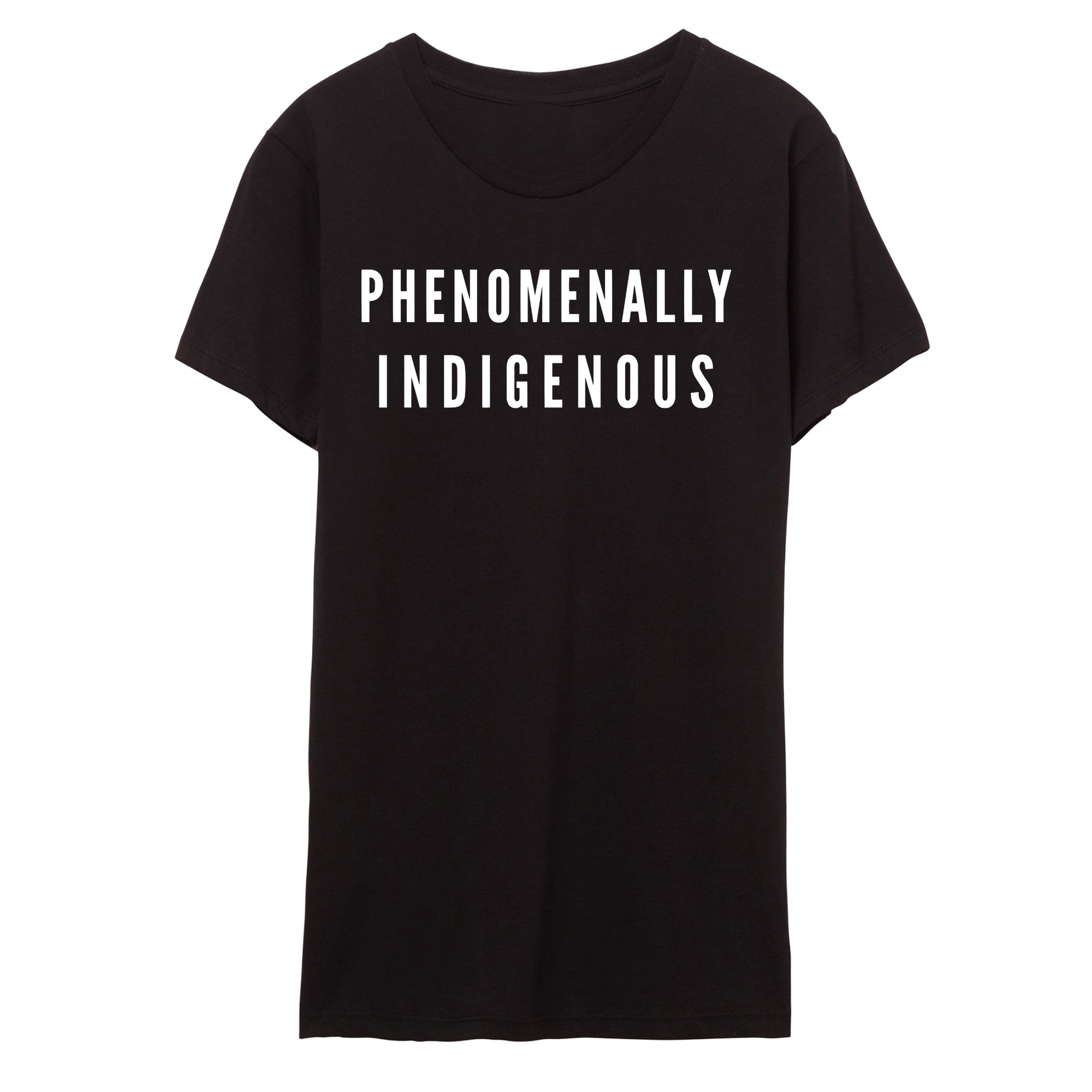 PHENOMENALLY INDIGENOUS T-SHIRT