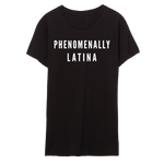 PHENOMENALLY LATINA T-SHIRT