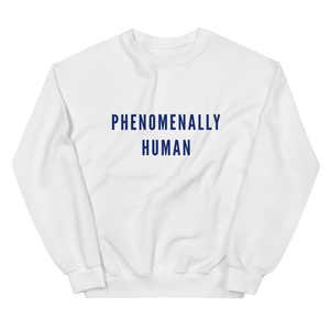 Phenomenally Human Sweatshirt