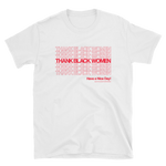 THANK BLACK WOMEN T-SHIRT