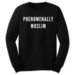 PHENOMENALLY MUSLIM LONG SLEEVE SHIRT