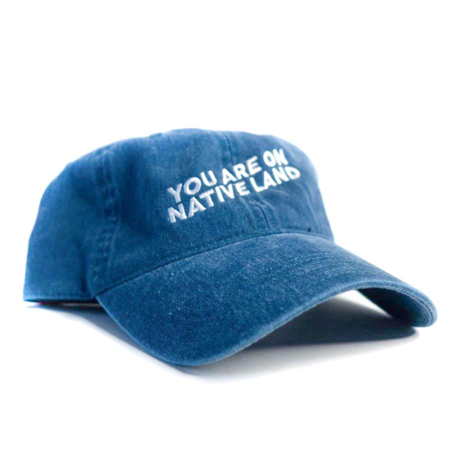 YOU ARE ON NATIVE LAND DAD CAP - BLUE