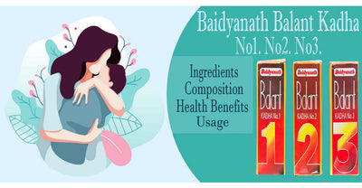 Baidyanath Balant Kadha No1. No2. No3- Ingredients, Composition, Health Benefits, Usage