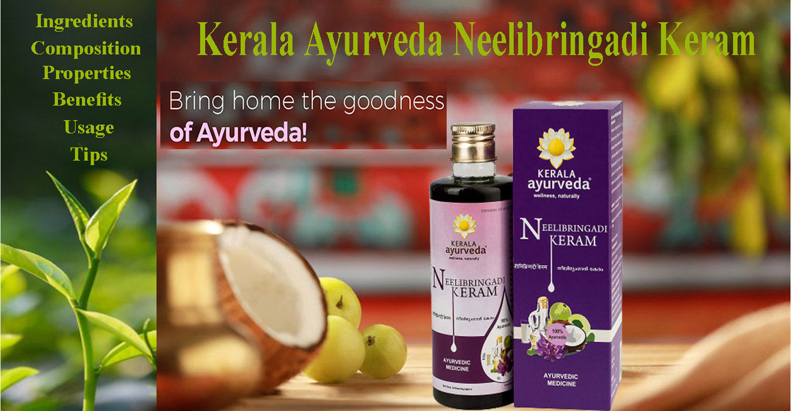 Kerala Ayurveda Neelibringadi Keram- Ingredients, Composition, Properties, Benefits, Usage, Tips