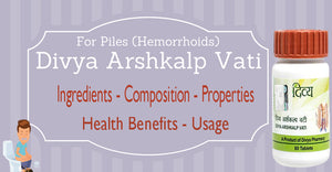 Patanjali Arshkalp Vati-Ingredients, Composition, Properties, Health Benefits, Usage