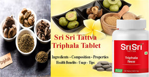 Sri Sri Tattva Triphala Tablets- Ingredients, Composition, Properties, Health Benefits, Usage, Tips