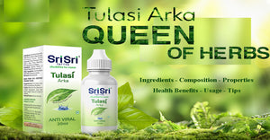 Sri Sri Tattva Tulasi Arka - Ingredients, Composition, Properties, Health Benefits, Usage, Tips