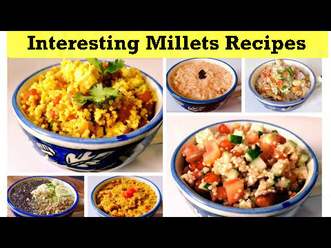 Interesting millets recipes