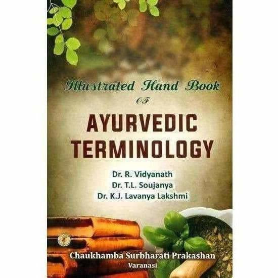 Illustrated Hand Book Of Ayurvedic Terminology