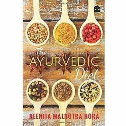 The Ayurvedic Diet - By Reenita Malhotra Hora - Distacart