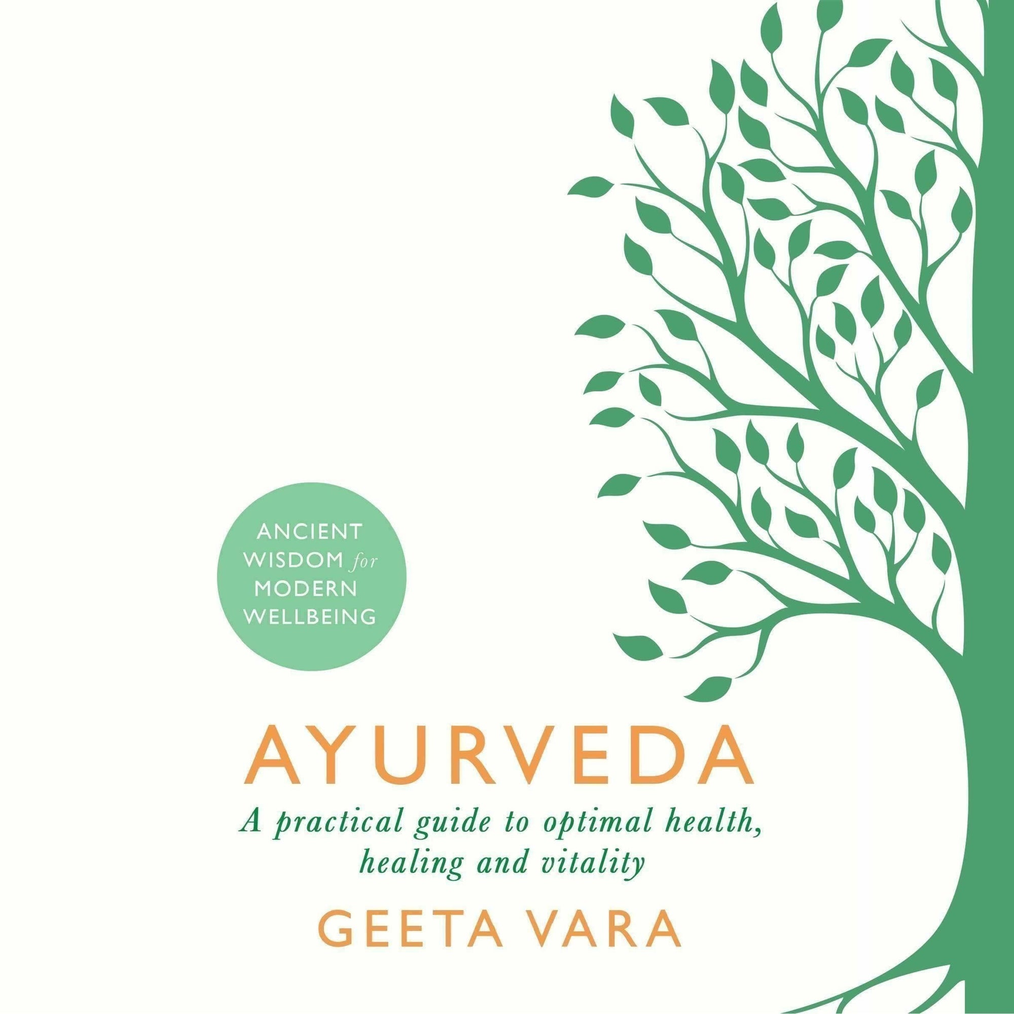 Ayurveda A Practical Guide to Optimal Health Healing and Vitality - Distacart