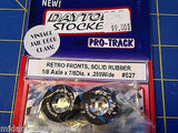 Pro Track 527 Daytona Retro Fronts 7/8 tall .250 wide 1/8 axle from Mid America