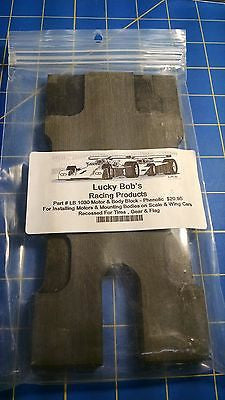 Lucky Bob's #1030 Motor & Body Block Phenolic 1/24 Slot car Mid America Raceway