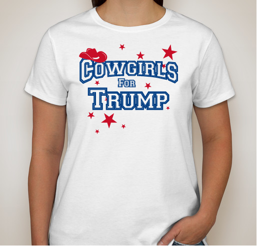 "Cowgirls For Trump Ladies Favorite Tee ""Relaxed Fit""  White"